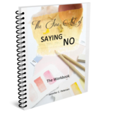 The Fine Art of Saying No - Workbook