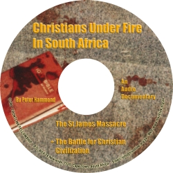 Christians Under Fire in South Africa PLUS The Battle for Christian Civilization