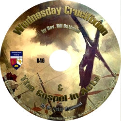 Wednesday Crucifixion PLUS The Gospel in Acts