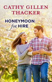 Honeymoon for Hire by Cathy Gillen Thacker