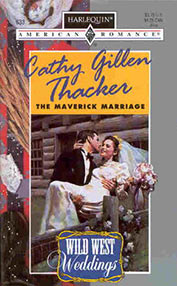 The Maverick Marriage by Cathy Gillen Thacker