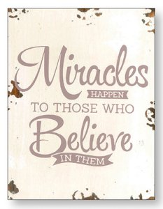 Miracles Happen - Distressed Wood Plaque